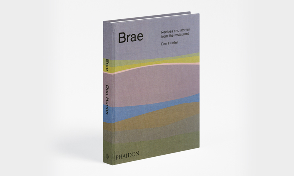 Brae: Recipes and Stories from the Restaurant by Dan Hunter. © Phaidon